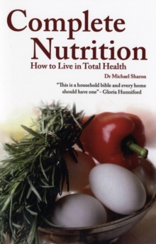 Complete Nutrition : How to Live in Total Health, Paperback Book