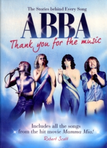 Abba : Thank You for the Music - The Stories Behind Every Song, Paperback Book