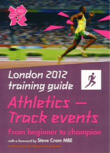London 2012 Training Guide Athletics - Track Events, Paperback Book