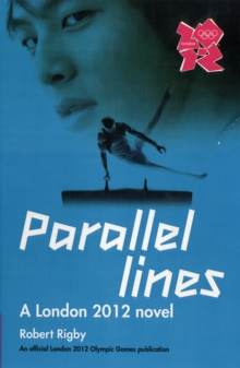 London 2012 Novel: Parallel Lines, Paperback Book