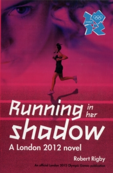 London 2012 Novel 1: Running in Her Shadow, Paperback / softback Book