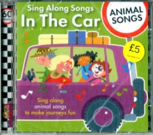 Sing Along Songs in the Car - Animal Songs, CD-Audio Book