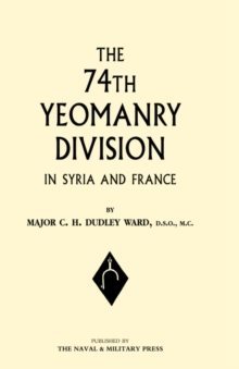 74th (Yeomanry) Division in Syria and France, Hardback Book