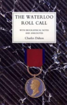 Waterloo Roll Call : With Biographical Notes and Anecdotes, Hardback Book