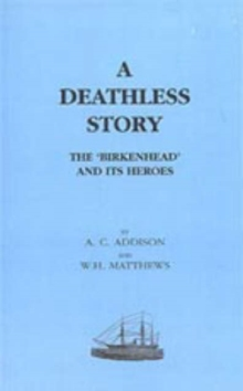 Deathless Story. The Birkenhead and Its Heroes, Hardback Book
