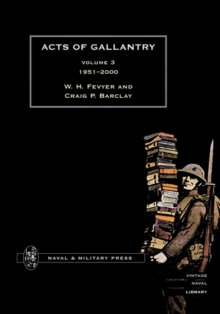 ACTS OF GALLANTRY Volume 3, Hardback Book