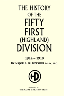 History of the 51st (Highland) Division 1914-1918, Hardback Book