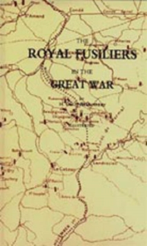 Royal Fusiliers in the Great War, Hardback Book