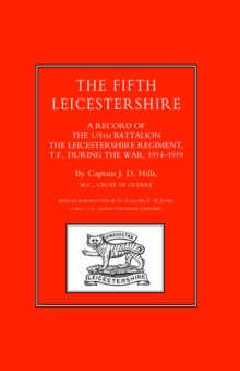 Fifth Leicestershire. A Record of the 1/5th Battalion the Leicestershire Regiment, Tf, During the War 1914-1919, Hardback Book