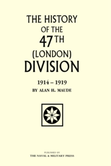47th (LONDON) DIVISION 1914-1919, Hardback Book