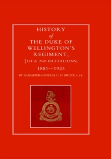 History of the Duke of Wellington's Regiment, 1st and 2nd Battalions 1881-1923, Hardback Book