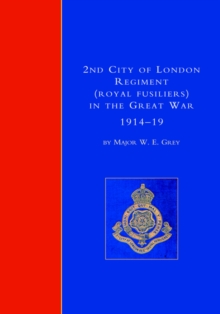 2nd City of London Regiment (Royal Fusiliers) in the Great War (1914-1919), Hardback Book