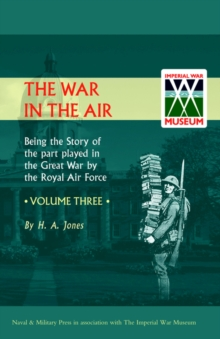 War in the Air. Being the Story of the Part Played in the Great War by the Royal Air Force : v. 3, Hardback Book