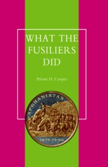 What the Fusiliers Did : Afghan Campaigns of 1878-80, Hardback Book