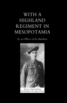 With a Highland Regiment (2nd Battalion the Black Watch) in Mesopotamia, Hardback Book