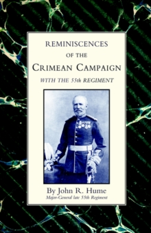 Reminiscences of the Crimean Campaign with the 55th Regiment, Hardback Book