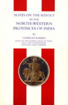 Notes on the Revolt in the North-Western Provinces of India (Indian Mutiny 1857), Hardback Book