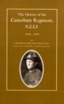 History of the Canterbury Regiment. N.Z.E.F. 1914-1919, Hardback Book