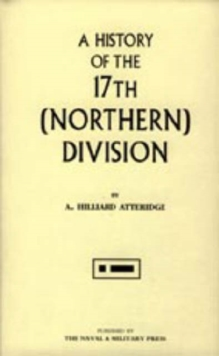 History of the 17th (Northern) Division, Hardback Book