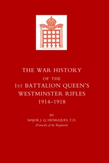 War History of the First Battalion Queen's Westminster Rifles. 1914-1918, Hardback Book