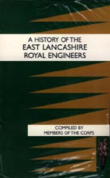 History of the East Lancashire Royal Engineers, Hardback Book