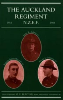 Auckland Regiment 1914-1918 : Being an Account of the Doings on Active Service of the First, Second and Third Battalions of the Auckland Regiment, Hardback Book