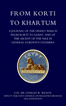 From Korti to Khartum (1885 Nile Expedition), Hardback Book