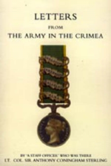 Letters from the Army in the Crimea Written During the Years 1854, 1855 and 1856, Hardback Book