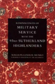 Reminiscences of Military Service with the 93rd Sutherland Highlanders, Hardback Book