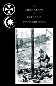 Liberation of Bulgaria, War Notes in 1877, Hardback Book