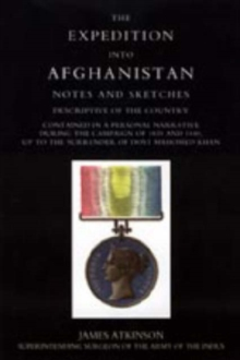 Expedition into Afghanistan : A Personal Narrative During the Campaign of 1839 and 1840, Hardback Book