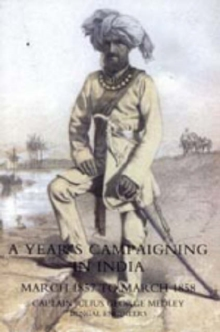 Year's Campaigning in India from March 1857 to March 1858, Hardback Book