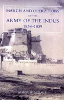 Narrative of the March and Operations of the Army of the Indus, Hardback Book