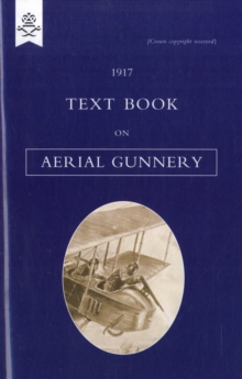 Text Book on Aerial Gunnery, 1917, Paperback Book