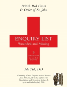 British Red Cross and Order of St John Enquiry List for Wounded and Missing : July 24th 1915, Paperback Book