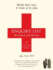 British Red Cross and Order of St John Enquiry List for Wounded and Missing : July 31st 1915, Paperback Book