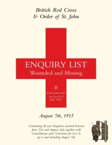 British Red Cross and Order of St John Enquiry List for Wounded and Missing : August 7th 1915, Paperback Book