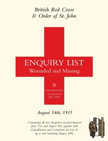 British Red Cross and Order of St John Enquiry List for Wounded and Missing : August 14th 1915, Paperback Book