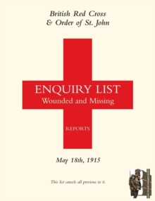 British Red Cross and Order of St John Enquiry List for Wounded and Missing : May 18th 1915, Paperback Book