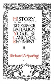 History of the 12th Service Battalion York and Lancaster Regiment, Paperback Book