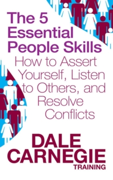 The 5 Essential People Skills : How to Assert Yourself, Listen to Others, and Resolve Conflicts, Paperback / softback Book