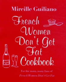 The French Women Don't Get Fat Cookbook, Hardback Book