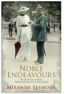 Noble Endeavours : The life of two countries, England and Germany, in many stories, Hardback Book