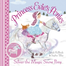 Princess Evie's Ponies: Silver the Magic Snow Pony, Paperback Book