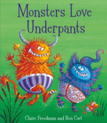 Monsters Love Underpants, Hardback Book
