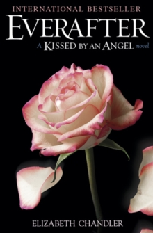 Everafter : A Kissed by an Angel Novel, Paperback / softback Book