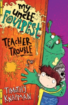 My Uncle Foulpest: Teacher Trouble, Paperback Book