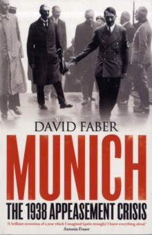 Munich : The 1938 Appeasement Crisis, Paperback Book