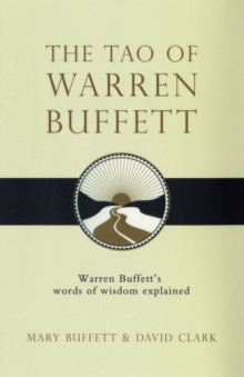 The Tao of Warren Buffett : Warren Buffett's Words of Wisdom, Paperback Book