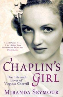 Chaplin's Girl : The Life and Loves of Virginia Cherrill, Paperback Book